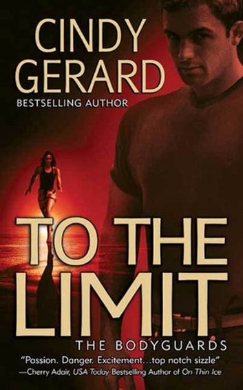 To the Limit - The Bodyguards ebook by Cindy Gerard