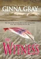 The Witness ebook by Ginna Gray