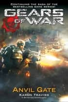 Gears of War: Anvil Gate ebook by Karen Traviss