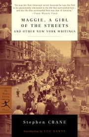 Maggie, a Girl of the Streets and Other New York Writings ebook by Stephen Crane,Luc Sante