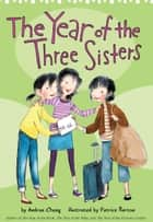 The Year of the Three Sisters ebook by Andrea Cheng, Patrice Barton