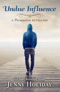 Undue Influence - A Persuasion Retelling ebook by Jenny Holiday