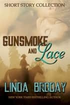 GUNSMOKE AND LACE ebook by LINDA BRODAY