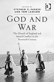God and War - The Church of England and Armed Conflict in the Twentieth Century ebook by Professor Tom Lawson,Dr Stephen G Parker