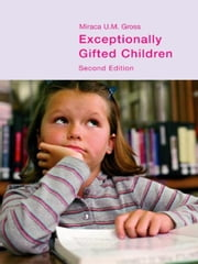 Exceptionally Gifted Children ebook by Gross, Miraca U. M.
