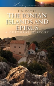 The Ionian Islands and Epirus ebook by Jim Potts