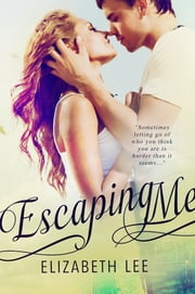 Escaping Me ebook by Elizabeth Lee