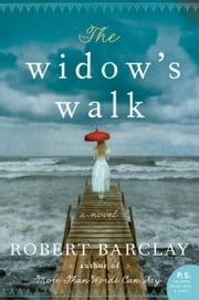 The Widow's Walk - A Novel ebook by Robert Barclay