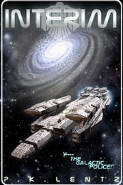 Interim - &@%^ the Galactic Police! ebook by Kobo.Web.Store.Products.Fields.ContributorFieldViewModel