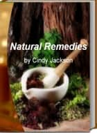 Natural Remedies ebook by Cindy Jackson