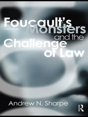 Foucault's Monsters and the Challenge of Law ebook by Alex  Neville Sharpe