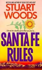 Santa Fe Rules eBook by Stuart Woods