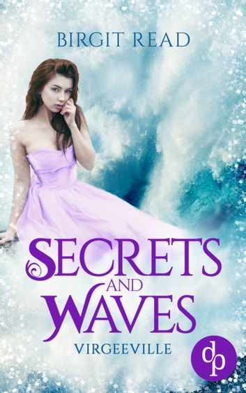 Secrets and Waves eBook by Birgit Read