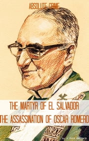 The Martyr of El Salvador - The Assassination of Óscar Romero ebook by Reagan Martin