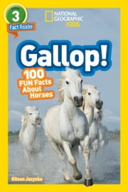 National Geographic Readers: Gallop! 100 Fun Facts About Horses ebook by Kitson Jaznyka