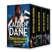 Goddess with a Blade Collection Volume 1 - Goddess with a Blade\Blade to the Keep\Blade on the Hunt\At Blade's Edge ebook by Lauren Dane