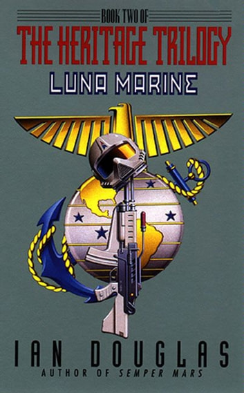 Luna Marine - Book Two Of The Heritage Trilogy ebook by Ian Douglas