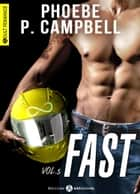 Fast - 5 eBook by Phoebe P. Campbell
