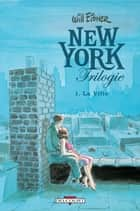 New York Trilogie T01 - La Ville ebook by Will Eisner
