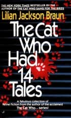 The Cat Who Had 14 Tales ebook by Lilian Jackson Braun