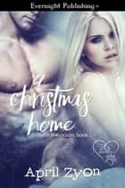 A Christmas Home ebook by April Zyon
