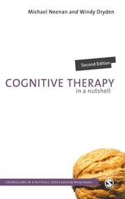 Cognitive Therapy in a Nutshell ebook by Mr Michael Neenan,Windy Dryden