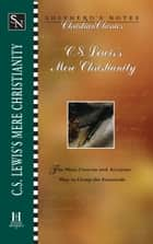 C.S. Lewis's Mere Christianity ebook by Terry Miethe
