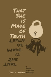 That She is Made of Truth ebook by Joel D Canfield