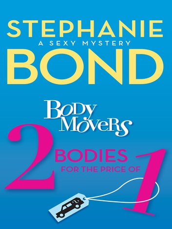 Body Movers: 2 Bodies for the Price of 1 ebook by Stephanie Bond