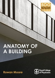 Anatomy of a Building ebook by Rowan Moore