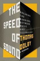 The Speed of Sound ebook by Thomas Dolby