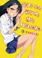 Don't Toy With Me, Miss Nagatoro 3 ebook by Nanashi, Nanashi
