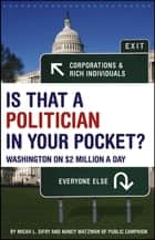 Is That a Politician in Your Pocket ebook by Micah Sifry,Nancy Watzman