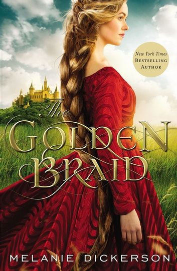 The Golden Braid ebook by Melanie Dickerson
