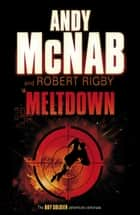 Meltdown ebook by Robert Rigby, Andy McNab
