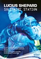 Solitaire Station ebook by Shepard, Lucius