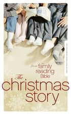 NIV, Christmas Story from the Family Reading Bible, eBook ebook by Jeannette Taylor