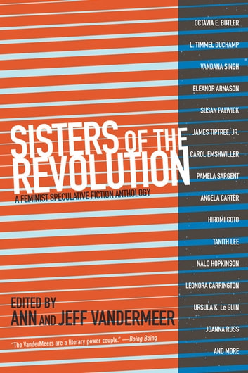 Sisters of the Revolution - A Feminist Speculative Fiction Anthology ebook by