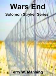 Wars End Solomon Stryker Series ebook by Terry W. Manning