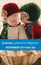 Harlequin American Romance November 2014 Box Set - An Anthology ebook by Tina Leonard, Tanya Michaels, Marie Ferrarella,...