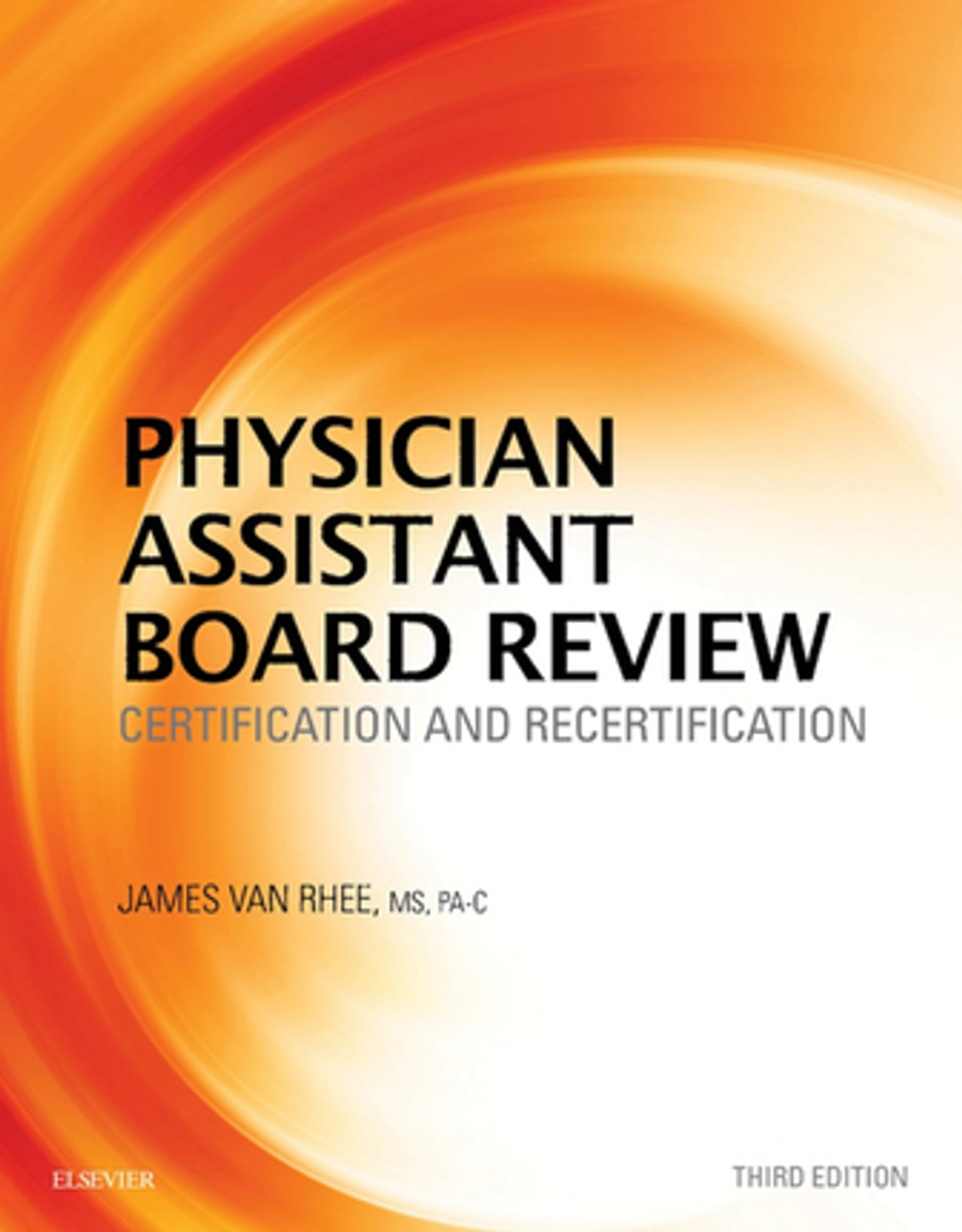 Physician Assistant Board Review Ebook By James Van Rhee Ms Pa C