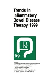 Trends in Inflammatory Bowel Disease Therapy 1999 - The proceedings of a symposium organized by AXCAN PHARMA, held in Vancouver, BC, August 27–29, 1999 ebook by C. Noel Williams,R.F. Bursey,D.G. Gall,F. Martin,R.S. McLeod,L.R. Sutherland,J.L. Wallace