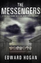 The Messengers ebook by Edward Hogan