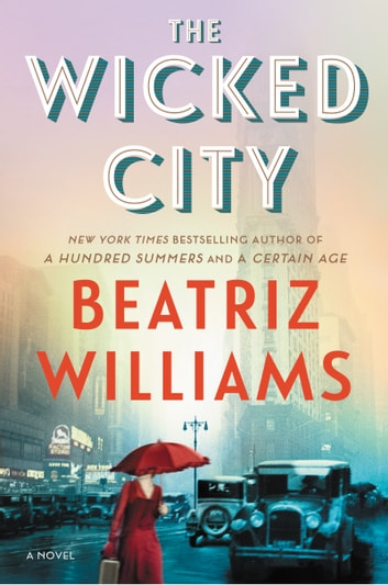 The Wicked City - A Novel ebook by Beatriz Williams