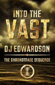 Into the Vast ebook by DJ Edwardson