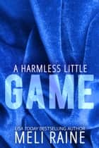 A Harmless Little Game (Harmless #1) - Romantic Suspense Thriller eBook by Meli Raine