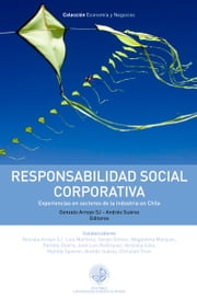 Responsabilidad social corporativa - Experiencias en sectores de la industria en Chile ebook by Gonzalo  Arroyo