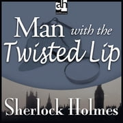 Man with the Twisted Lip audiobook by Arthur Conan Doyle