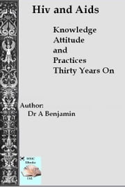 Hiv and Aids ebook by Dr. A Benjamin
