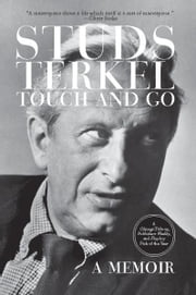 Touch and Go - A Memoir ebook by Studs Terkel,Sydney Lewis